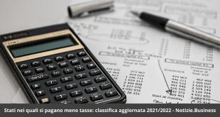 Stati nei quali si pagano meno tasse: classifica aggiornata 2021/2022